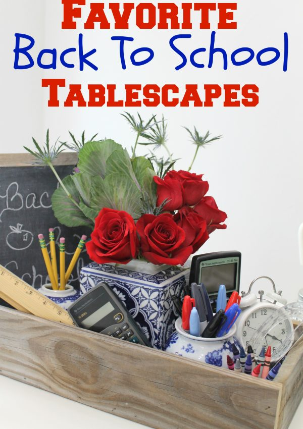 Favorite Back To School Tablescapes