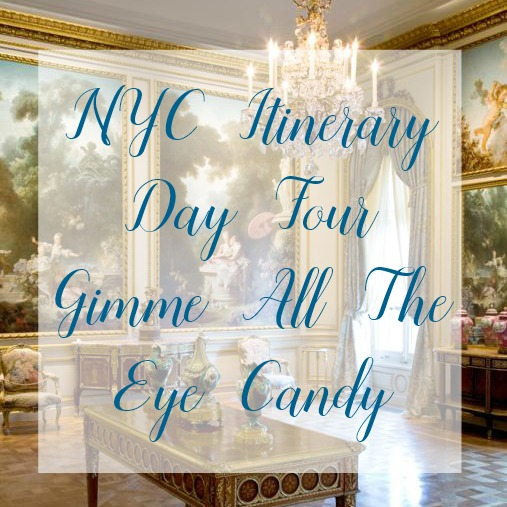 NYC Travel Itinerary Day Four Gimme All The Eye Candy