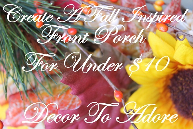 Create a Fabulous Fall Front Porch For Under $10