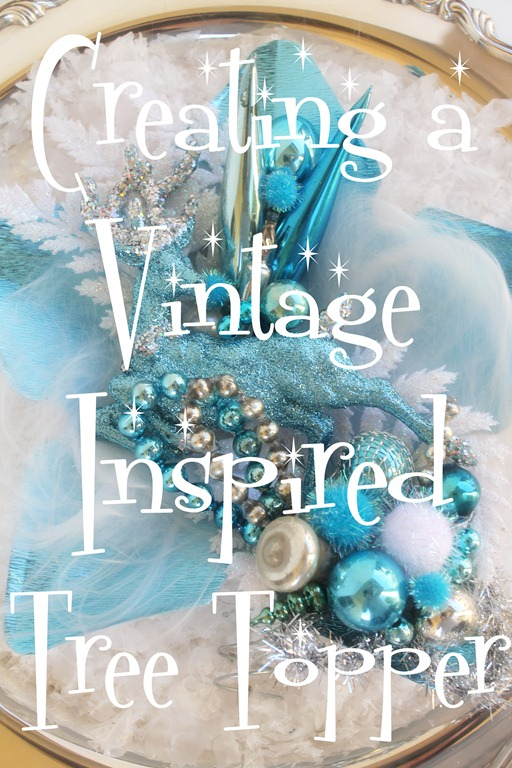 Creating a Vintage Inspired Tree Topper