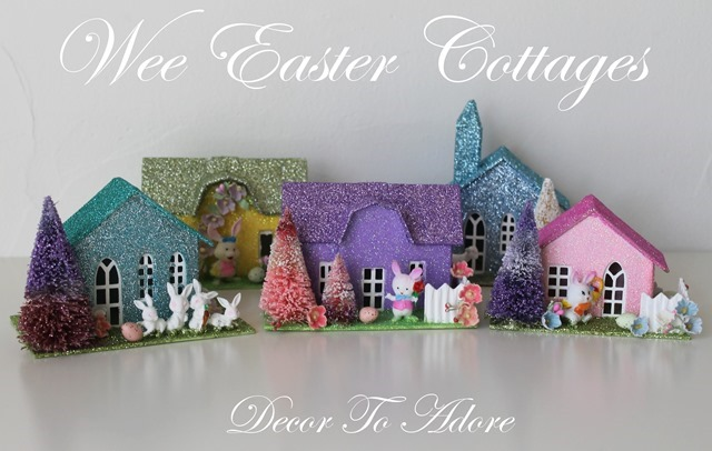 DIY Wee Springtime/Easter Putz Cottages