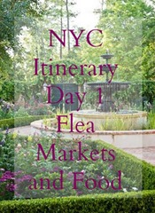 NYC Itinerary Day One Flea Markets and Food
