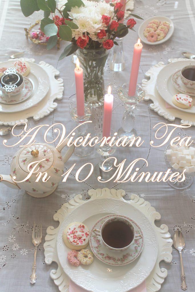 A Victorian Tea in 10 Minutes