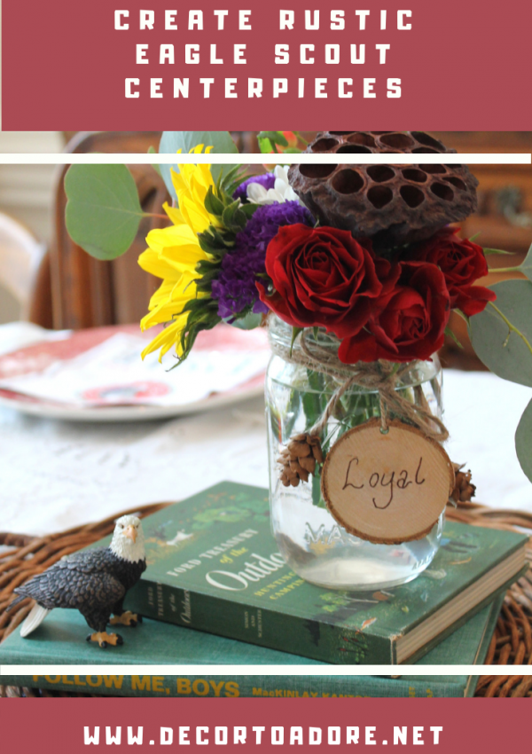 How To Create Rustic Eagle Scout Centerpieces